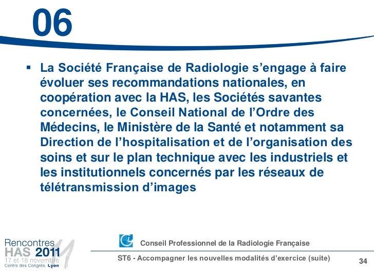 06 La Société Française de Radiologie s'engage à faire  évoluer ses recommandations nationales, en  coopération avec la H...