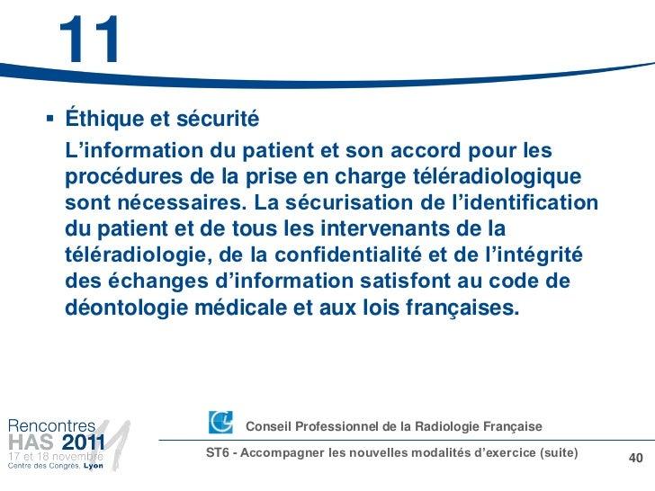 11 Éthique et sécurité  L'information du patient et son accord pour les  procédures de la prise en charge téléradiologiqu...