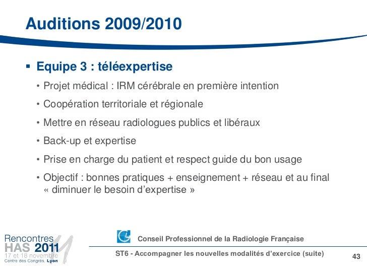 Auditions 2009/2010 Equipe 3 : téléexpertise • Projet médical : IRM cérébrale en première intention • Coopération territo...