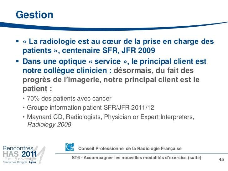 Gestion « La radiologie est au cœur de la prise en charge des  patients », centenaire SFR, JFR 2009 Dans une optique « s...