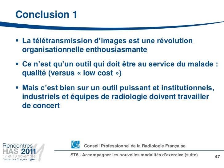 Conclusion 1 La télétransmission d'images est une révolution  organisationnelle enthousiasmante Ce n'est qu'un outil qui...