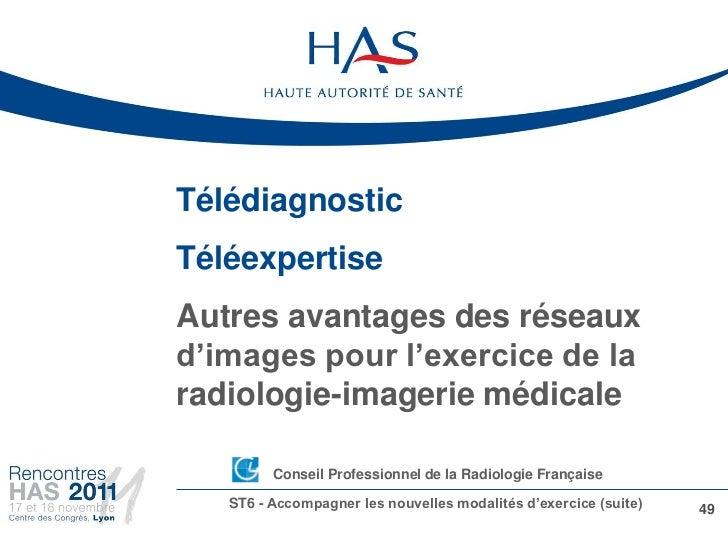 TélédiagnosticTéléexpertiseAutres avantages des réseauxd'images pour l'exercice de laradiologie-imagerie médicale        •...