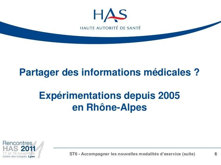 Partager des informations médicales ?    Expérimentations depuis 2005          en Rhône-Alpes          ST6 - Accompagner l...