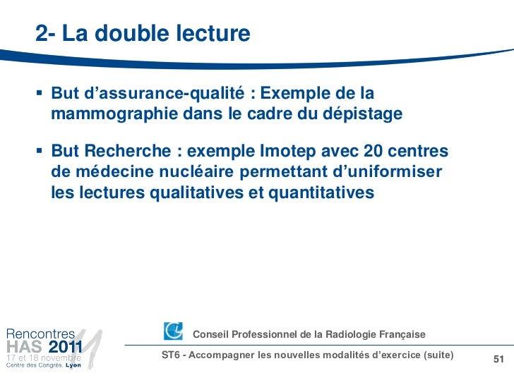 2- La double lecture But d'assurance-qualité : Exemple de la  mammographie dans le cadre du dépistage But Recherche : ex...