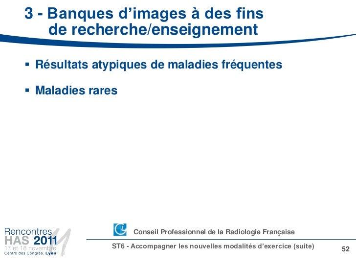 3 - Banques d'images à des fins    de recherche/enseignement Résultats atypiques de maladies fréquentes Maladies rares  ...