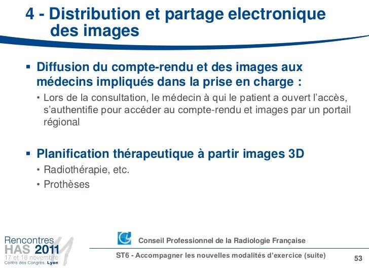 4 - Distribution et partage electronique    des images Diffusion du compte-rendu et des images aux  médecins impliqués da...