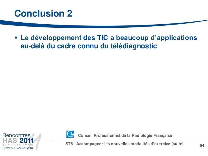 Conclusion 2 Le développement des TIC a beaucoup d'applications  au-delà du cadre connu du télédiagnostic                ...