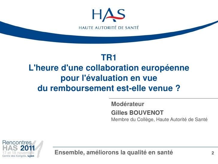 TR1Lheure dune collaboration européenne        pour lévaluation en vue  du remboursement est-elle venue ?                 ...