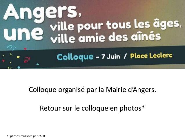 Colloque organisé par la Mairie d'Angers.Retour sur le colloque en photos**: photos réalisées par l'APIL