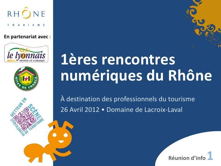 En partenariat avec :                        1ères rencontres                        numériques du Rhône                  ...