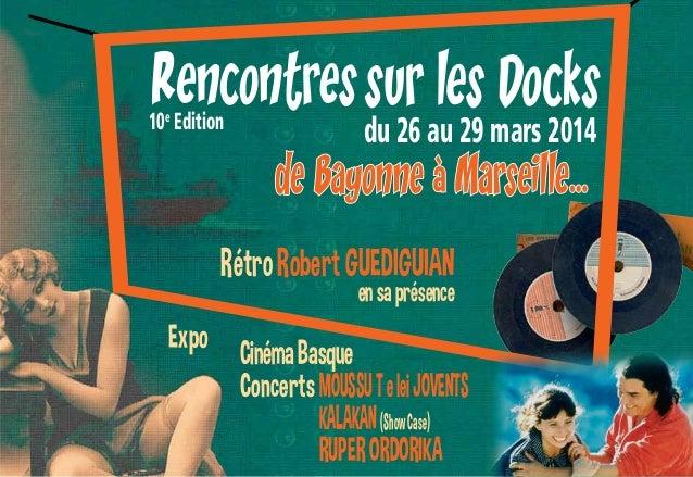 du 26 au 29 mars 2014 RétroRobertGUEDIGUIAN ensaprésence 10e Edition Expo ConcertsMOUSSUTeleiJOVENTS KALAKAN(ShowCase) RUP...