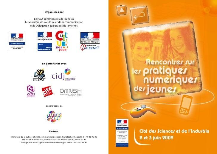 Organisées par Le Haut commissaire à la jeunesse Le Ministère de la culture etdelacommunication et la Délégation aux us...
