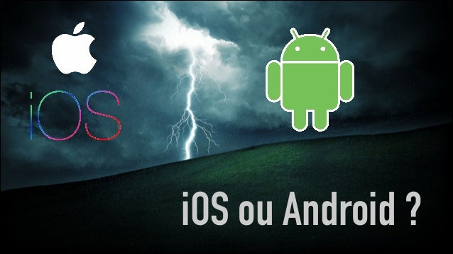 iOS ou Android ?