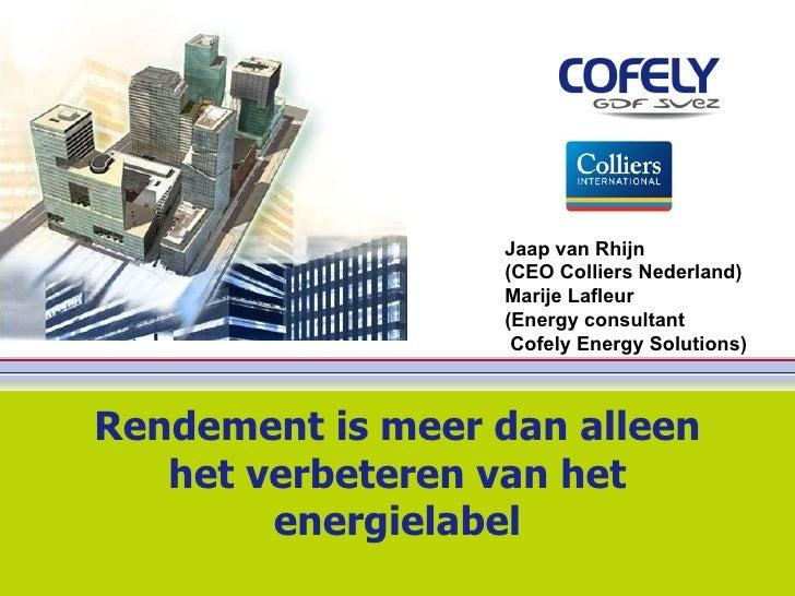 Rendement is meer dan alleen het verbeteren van het energielabel Jaap van Rhijn  (CEO Colliers Nederland) Marije Lafleur (...