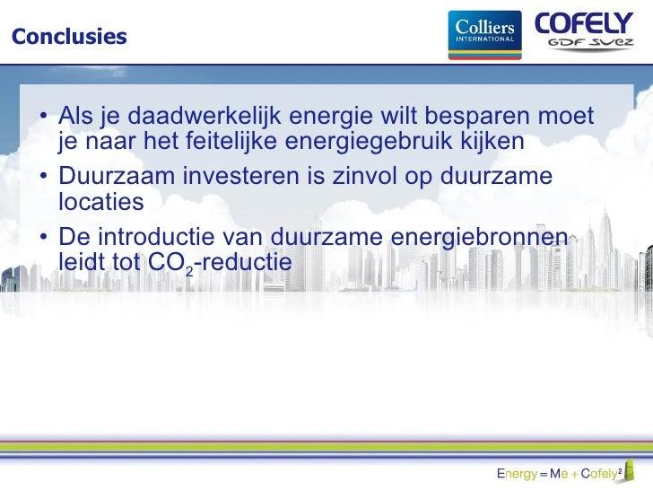 Conclusies <ul><li>Als je daadwerkelijk energie wilt besparen moet je naar het feitelijke energiegebruik kijken </li></ul>...