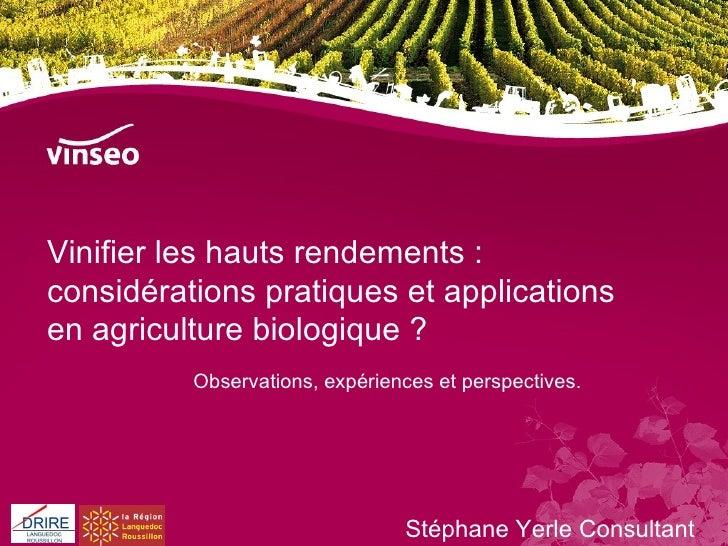 Vinifier les hauts rendements: considérations pratiques et applications en agriculture biologique? Observations, expérie...