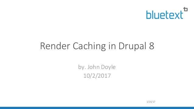 Render Caching for Drupal 8