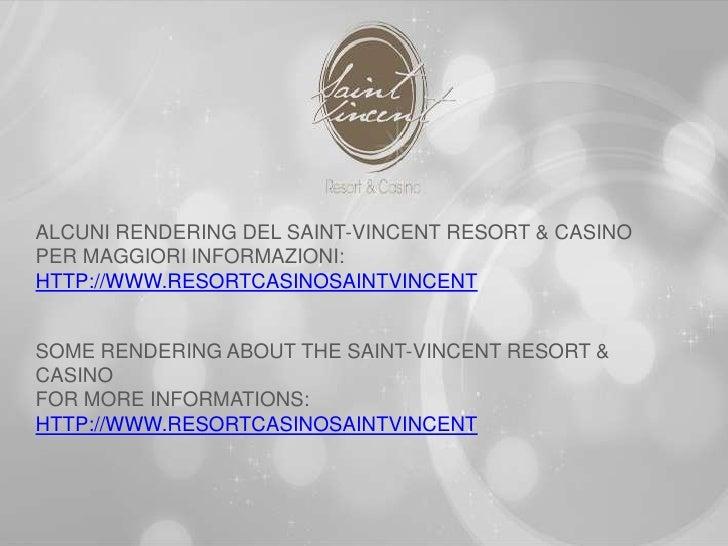ALCUNI RENDERING DEL SAINT-VINCENT RESORT & CASINOPER MAGGIORI INFORMAZIONI:HTTP://WWW.RESORTCASINOSAINTVINCENTSOME RENDER...