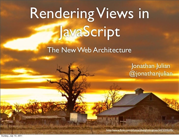Rendering Views in                            JavaScript                          The New Web Architecture                ...