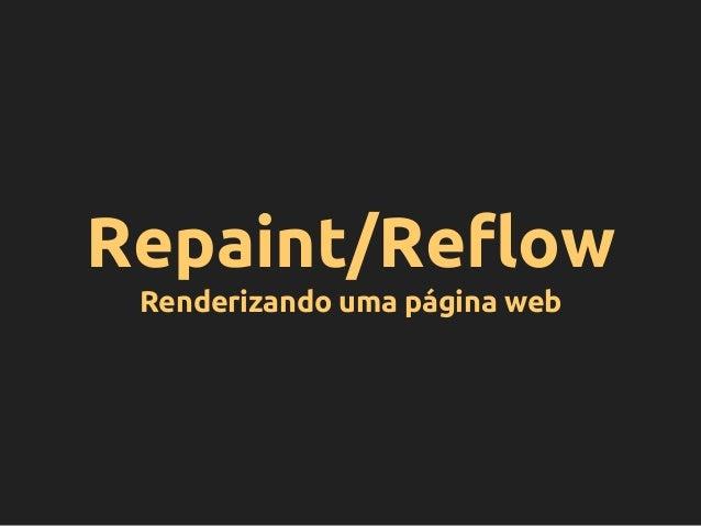 Repaint/Reflow Renderizando uma página web