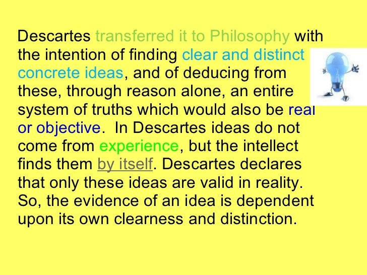 the clear and distinct ideas in the philosophical meditations of rene descartes Rene descartes 1639 meditations on first philosophy  with regard to the clear and distinct elements in my ideas of bodies,.