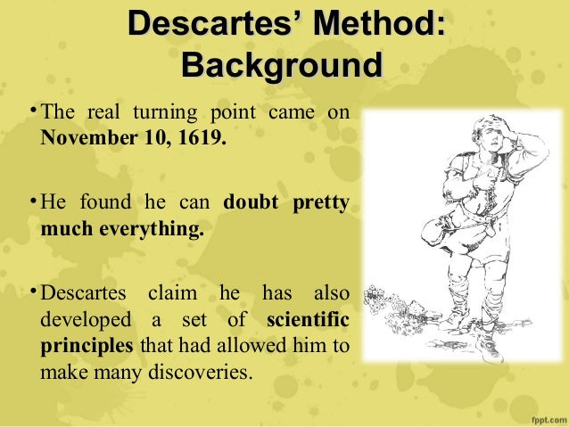understanding rene descartes philosophy and his method of doubt A summary of first meditation: skeptical doubts in rene descartes's meditations on first philosophy learn exactly what happened in this chapter, scene, or section of meditations on first philosophy and what it means perfect for acing essays, tests, and quizzes, as well as for writing lesson plans.