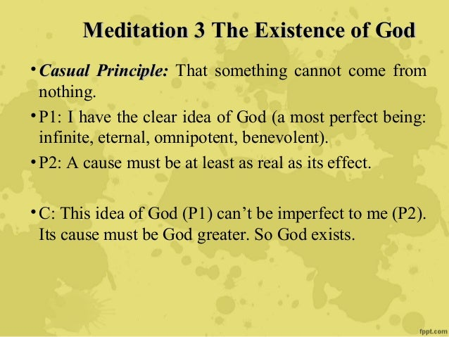 rene descartes existence of god Free essay: in rene descartes, meditations on first philosophy, he talks about the distinction between god and existence this paper is going to argue that.