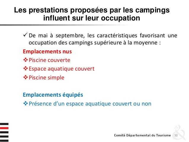 50 Les prestations proposées par les campings influent sur leur occupation  De mai à septembre, les caractéristiques favo...