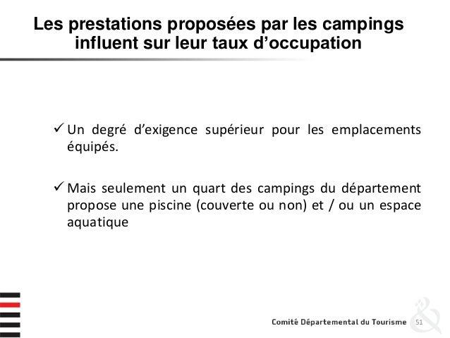 51 Les prestations proposées par les campings influent sur leur taux d'occupation  Un degré d'exigence supérieur pour les...