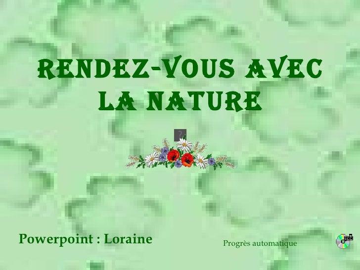 Rendez-vous avec La NATURE Powerpoint : Loraine Progrès automatique