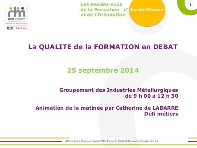 Défi métiers  16 av. Jean Moulin 75014 Paris  01 56 53 32 32  www.defi-metiers.fr    1Les Rendez-vous de la Formatio...