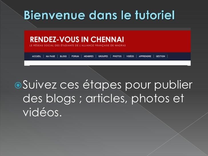  Suivezces étapes pour publier des blogs ; articles, photos et vidéos.