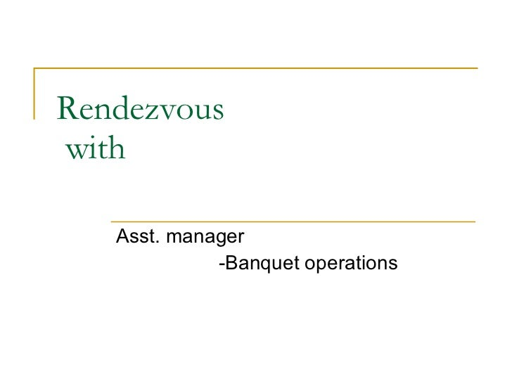 Rendezvous  with  Asst. manager  -Banquet operations