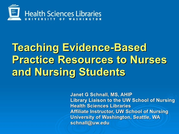 Janet G Schnall, MS, AHIP   Library Liaison to the UW School of Nursing Health Sciences Libraries Affiliate Instructor, UW...