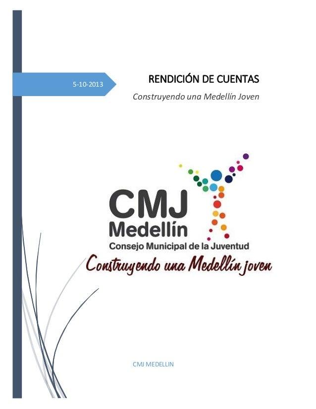 5-10-2013 RENDICIÓN DE CUENTAS Construyendo una Medellín Joven CMJ MEDELLIN