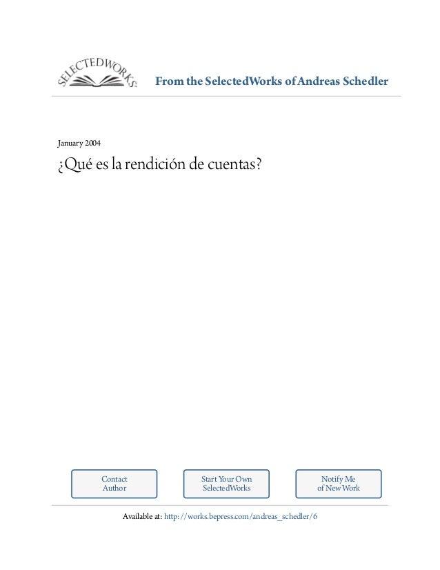From the SelectedWorks of Andreas Schedler January 2004 ¿Qué es la rendición de cuentas? Contact Author Start Your Own Sel...