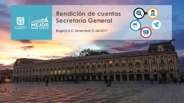 Rendición de cuentas Secretaría General Bogotá D.C. Diciembre 21 de 2017