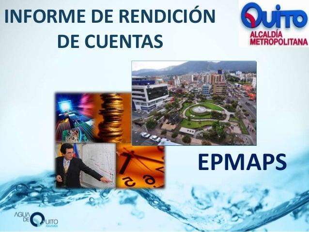 INFORME DE RENDICIÓN DE CUENTAS EPMAPS