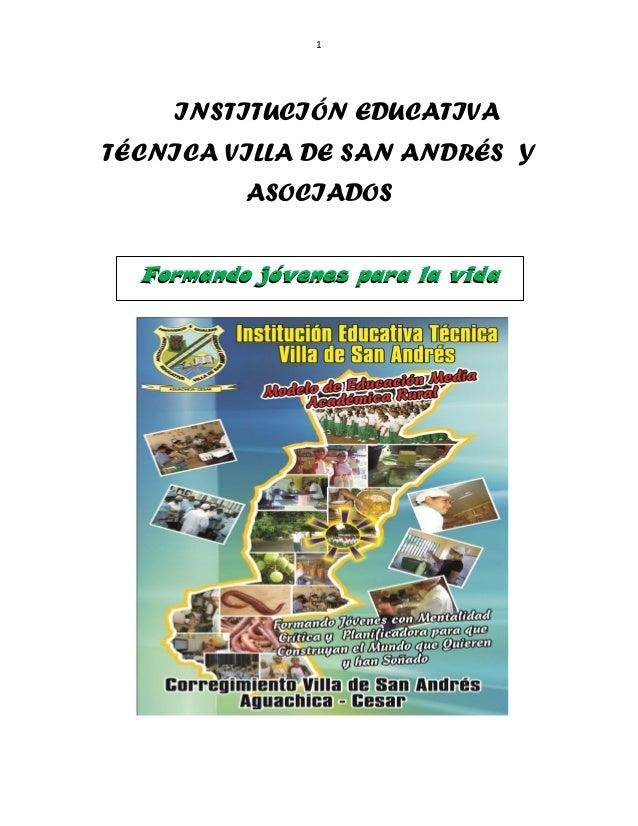 1    INSTITUCIÓN EDUCATIVATÉCNICA VILLA DE SAN ANDRÉS Y          ASOCIADOS  Formando jóvenes para la vida