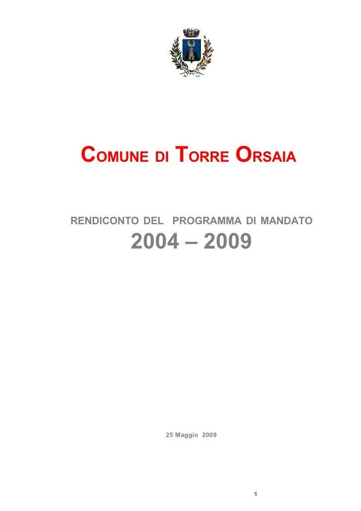 COMUNE DI TORRE ORSAIA  RENDICONTO DEL PROGRAMMA DI MANDATO          2004 – 2009                  25 Maggio 2009          ...