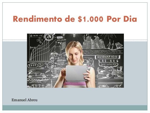 Rendimento de $1.000 Por Dia Emanuel Abreu