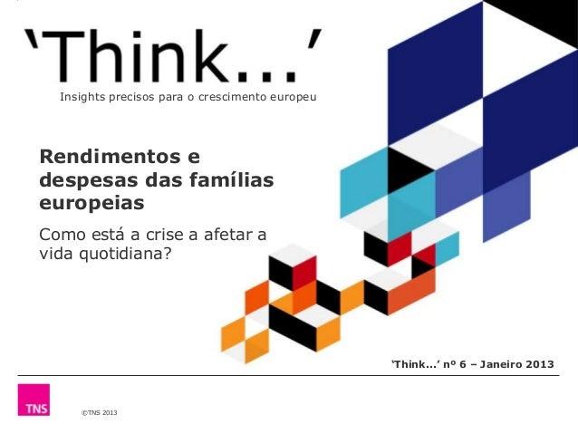 Insights precisos para o crescimento europeuRendimentos edespesas das famíliaseuropeiasComo está a crise a afetar avida qu...