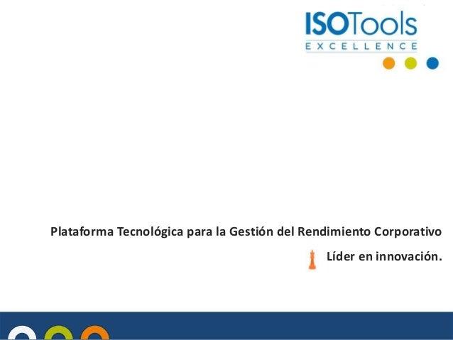 Plataforma Tecnológica para la Gestión del Rendimiento Corporativo Líder en innovación.