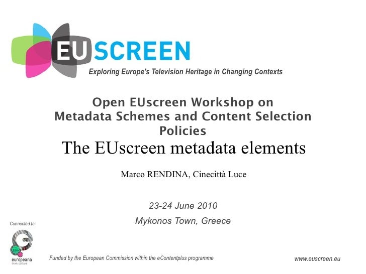 Exploring Europe's Television Heritage in Changing Contexts                         Open EUscreen Workshop on             ...