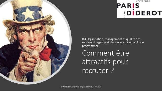 Comment être attractifs pour recruter ? DU Organisation, management et qualité des services d'urgence et des services à ac...