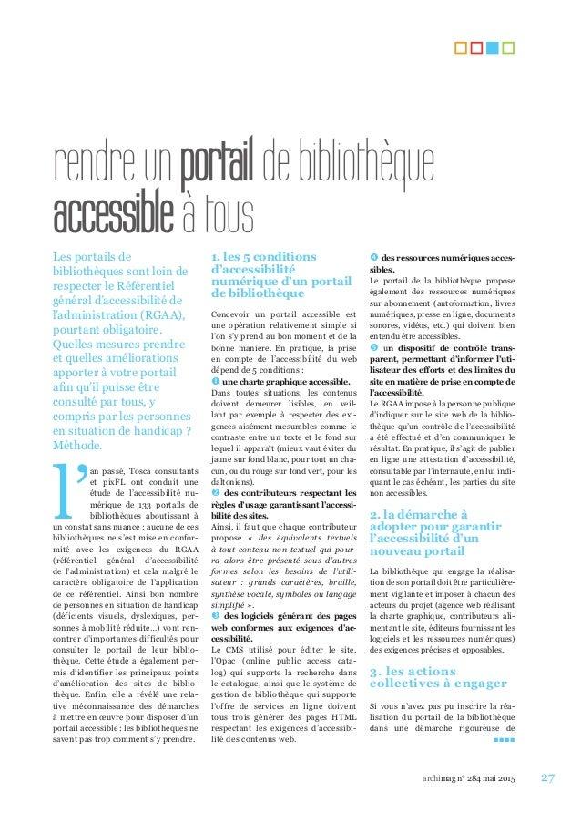 27archimag n° 284 mai 2015 rendreunportaildebibliothèque accessibleàtous Les portails de respecter le Référentiel général ...