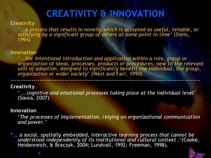innovation and creativity in organization essay Reflective essay on creativity and innovation 1 important learning outcomes i have learnt a lot in this class about gains, pain, de-risking projects and interacting with customers in their natural environment the most important learning outcomes for me are as follows defining creativity 1.