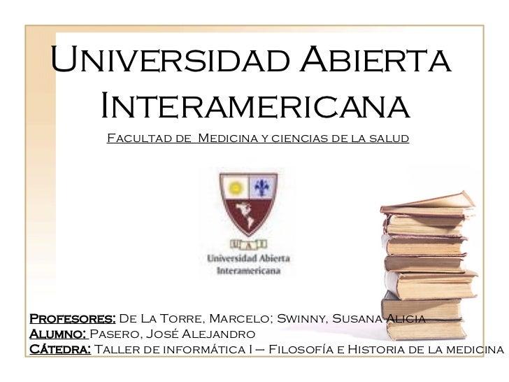 Universidad Abierta Interamericana Facultad de  Medicina y ciencias de la salud Profesores:  De La Torre, Marcelo; Swinny,...
