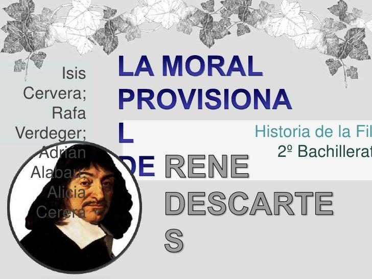 LA MORAL PROVISIONAL <br />DE<br />Isis Cervera; <br />Rafa Verdeger; Adrián Alabau; Alicia Cerera<br /> Historia de la Fi...