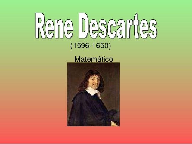 (1596-1650) Matemático